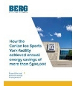 How the Canlan Ice Sports York facility achieved annual energy savings of more than $300,000